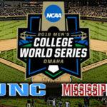 NCAA College World Series Game #6: #6 North Carolina vs Mississippi State